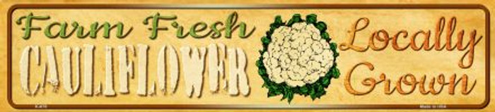 Farm Fresh Cauliflower Novelty Mini Street Sign K-678