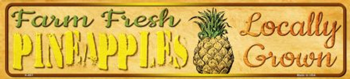 Farm Fresh Pineapples Novelty Mini Street Sign K-697