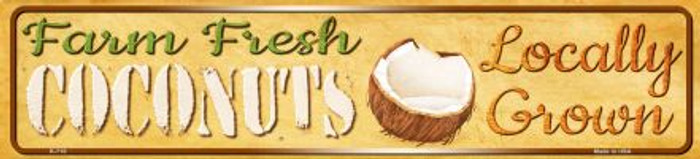 Farm Fresh Coconuts Novelty Mini Street Sign K-710
