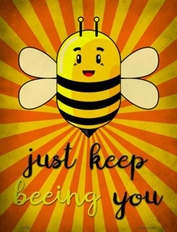 Just Keep Beeing You Parking Sign Metal Novelty P-1746