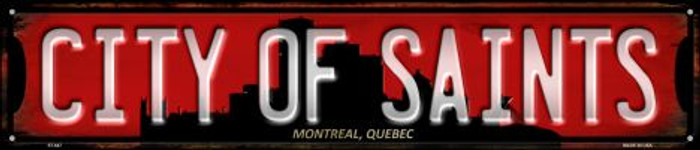 Montreal Quebec The City of Saints Novelty Street Sign ST-647