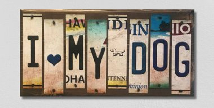 I Love My Dog License Plate Strip Novelty Wood Sign WS-016