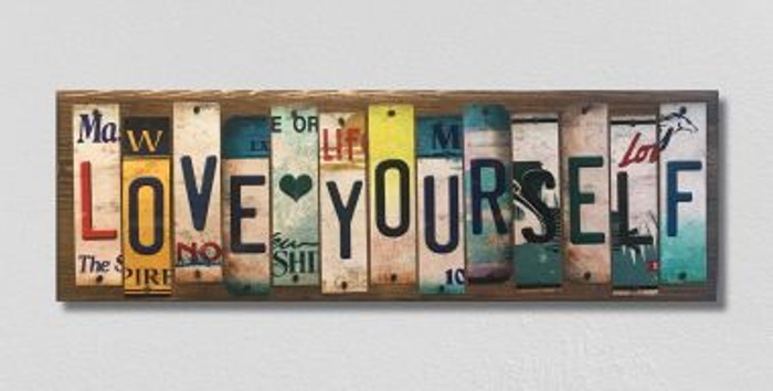 Love Yourself License Plate Strip Novelty Wood Sign WS-024