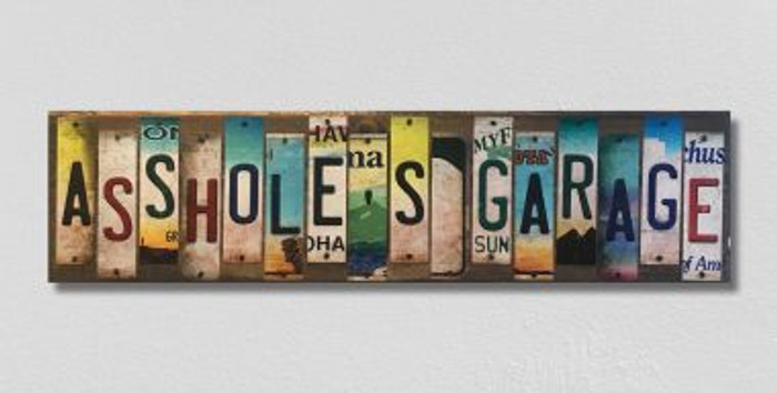 Asshole's Garage License Plate Strip Novelty Wood Sign WS-026
