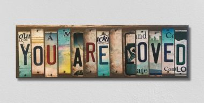 You Are Loved License Plate Strip Novelty Wood Sign WS-027