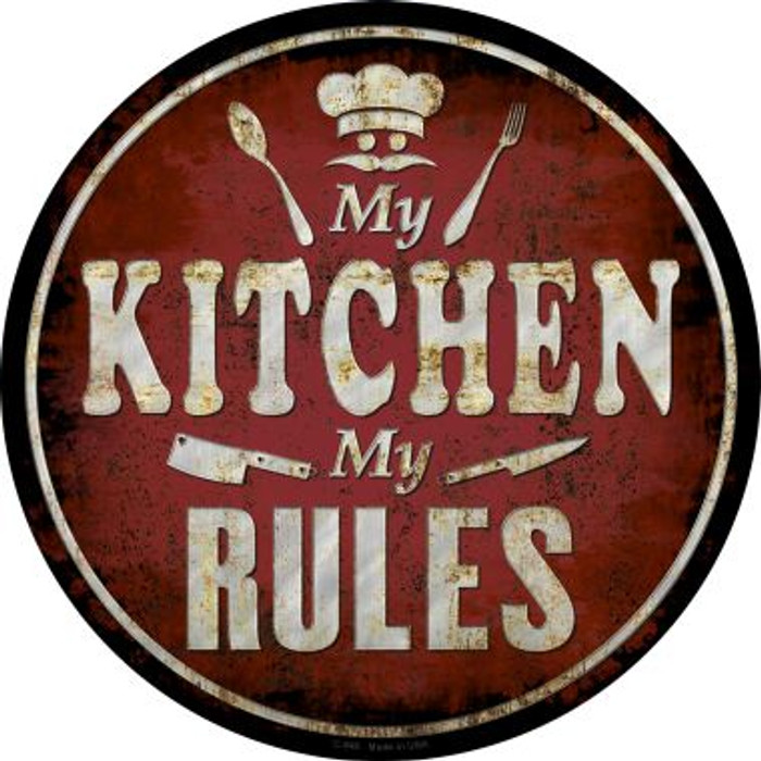 My Kitchen My Rules Novelty Metal Circular Sign C-840