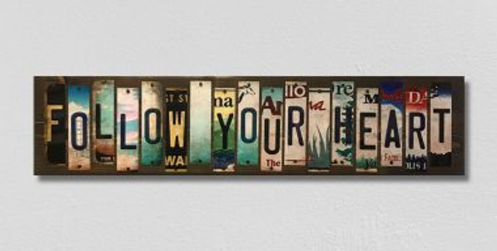 Follow Your Heart License Plate Strips Novelty Wood Sign WS-127