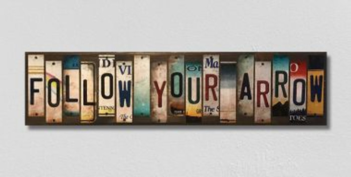 Follow Your Arrow License Plate Strips Novelty Wood Sign WS-129