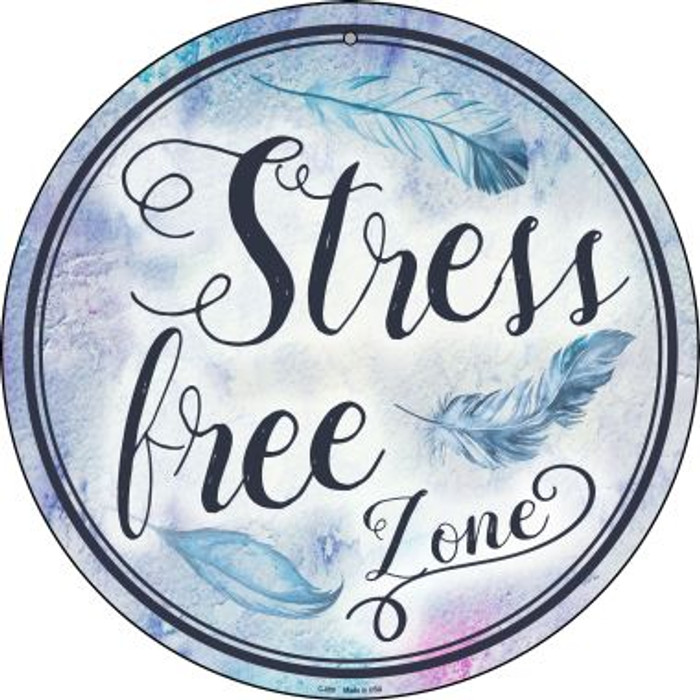Stress Free Zone Novelty Metal Circular Sign C-889