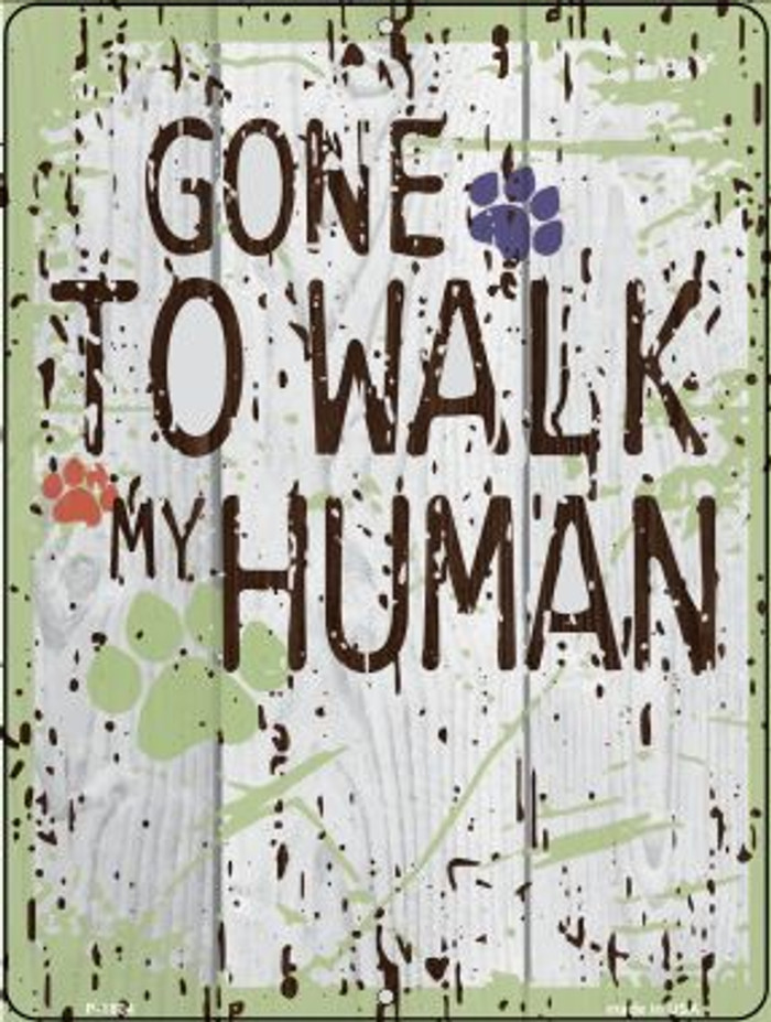 Gone to Walk My Human Parking Sign P-1804