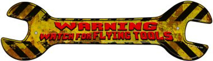 Watch For Flying Tools Novelty Metal Wrench Sign W-151