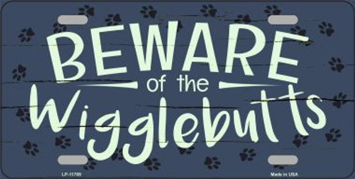 Beware of the Wigglebutts Novelty License Plate LP-11789