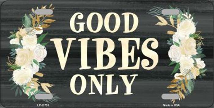 Good Vibes Only Novelty License Plate LP-11791