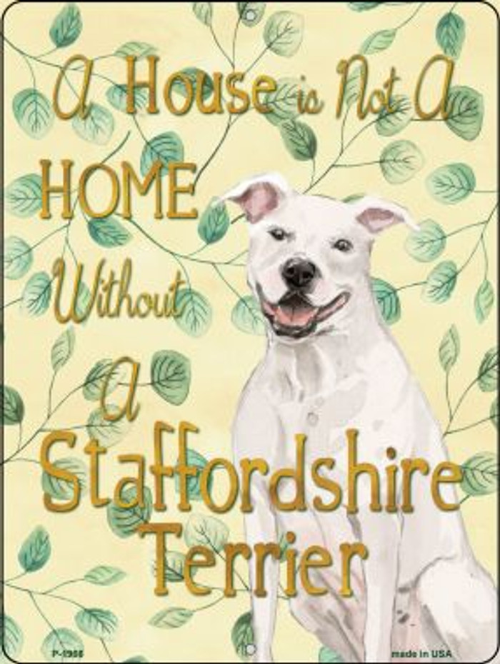 Not A Home Without A Staffordshire Terrier Novelty Parking Sign P-1966