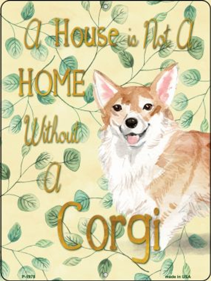 Not A Home Without A Corgi Novelty Parking Sign P-1978
