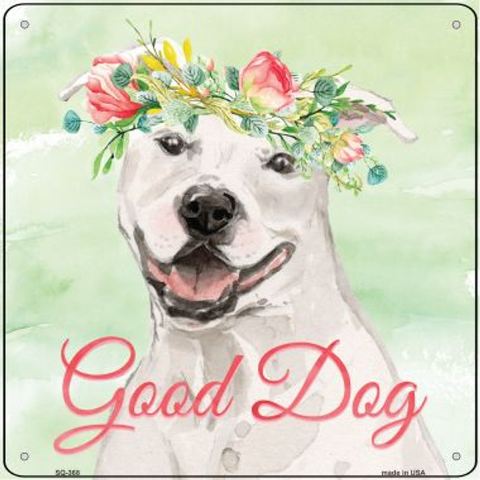 White Staffordshire Terrier Good Dog Novelty Square Sign SQ-368