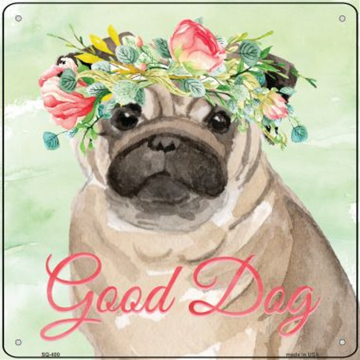 Pug Good Dog Novelty Square Sign SQ-400