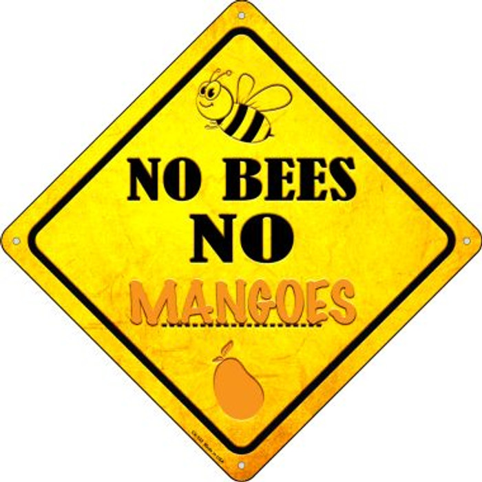 No Bees No Mangoes Novelty Crossing Sign CX-332