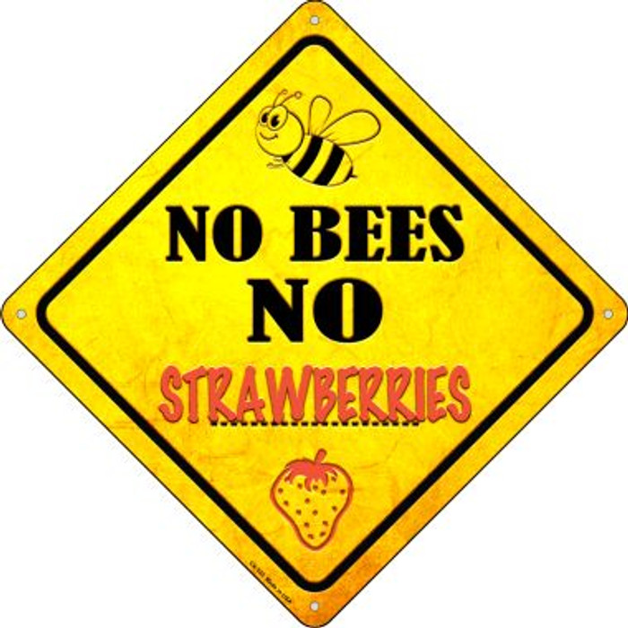 No Bees No Strawberries Novelty Crossing Sign CX-335