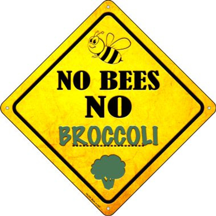 No Bees No Broccoli Novelty Crossing Sign CX-339