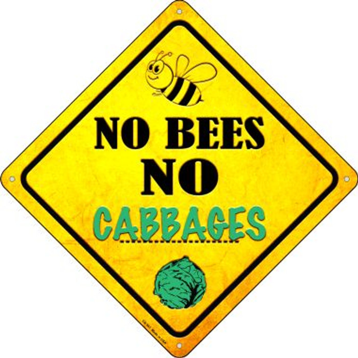 No Bees No Cabbages Novelty Crossing Sign CX-341
