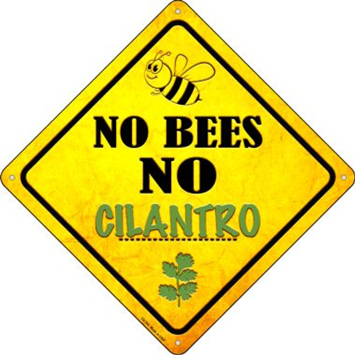 No Bees No Cilantro Novelty Crossing Sign CX-345