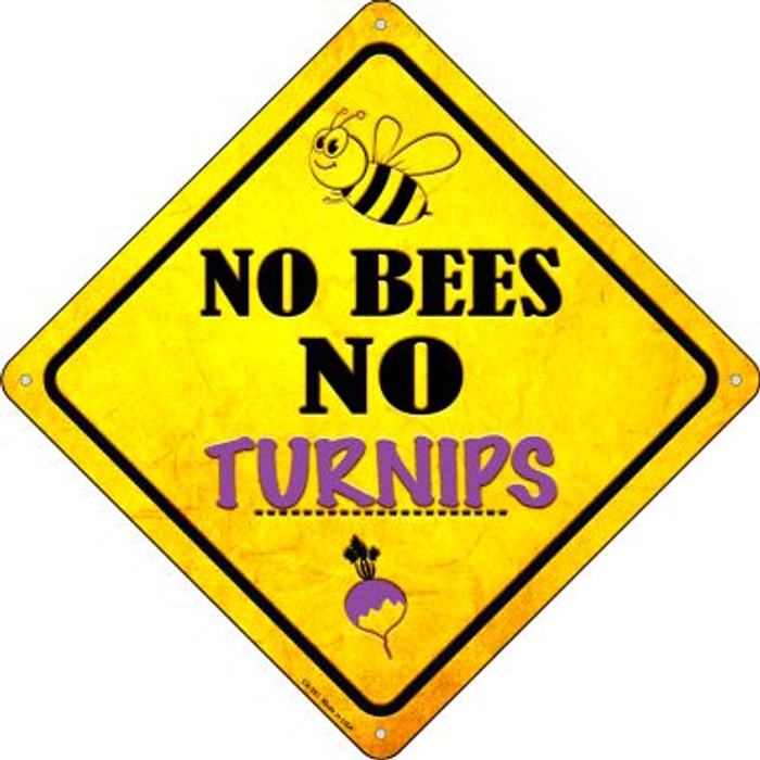 No Bees No Turnips Novelty Crossing Sign CX-351