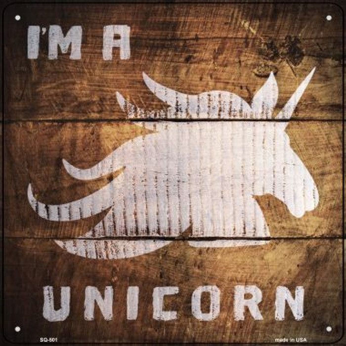 Im A Unicorn Painted Stencil Novelty Square Sign SQ-501