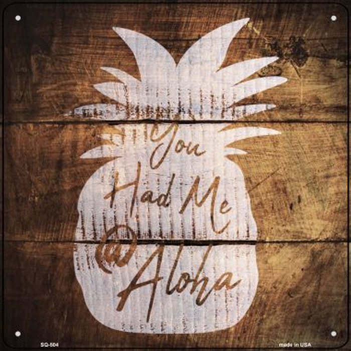 You Had Me At Aloha Painted Stencil Novelty Square Sign SQ-504