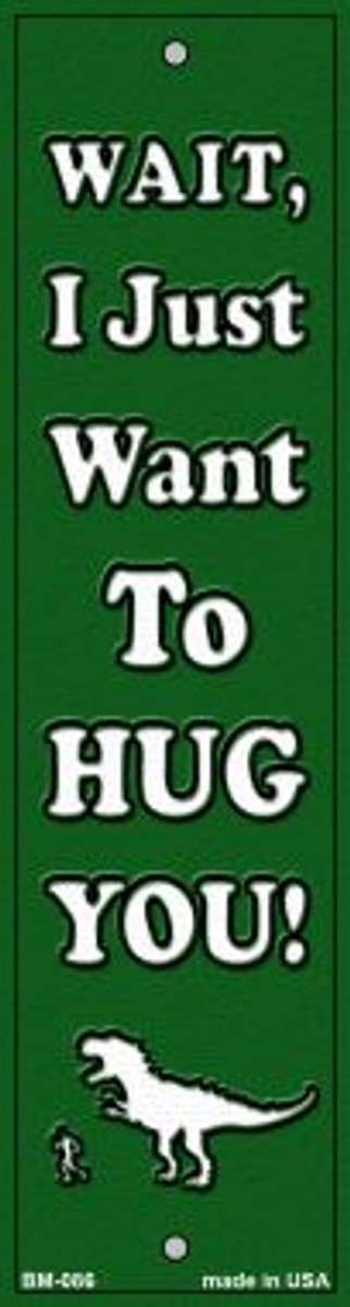 Just Want to Hug Novelty Metal Bookmark BM-086