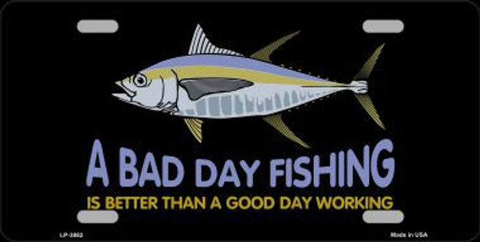 A Bad Day Fishing Metal Novelty License Plate LP-3882