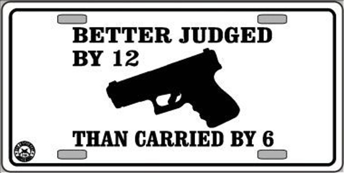 Judged By 12 Carried By 6 Metal Novelty License Plate LP-4688
