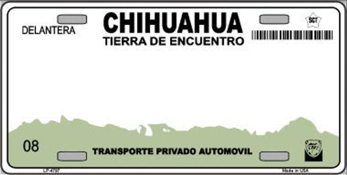 Chihuahua Mexico Novelty Background Metal License Plate LP-4797