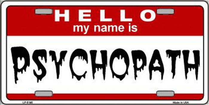 Psychopath Metal Novelty License Plate LP-5195