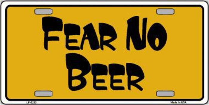Fear No Beer Novelty Metal License Plate LP-5233