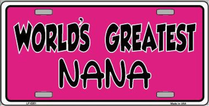 Worlds Greatest Nana Metal Novelty License Plate LP-5351