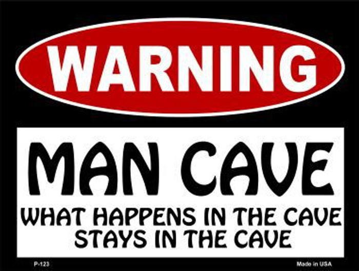 Man Cave What Happens In The Cave Metal Novelty Parking