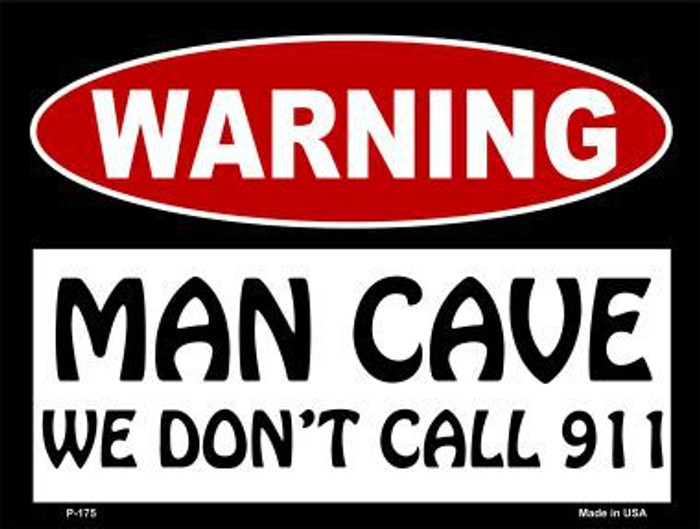We Don't Call 911 Metal Novelty Parking Sign P-175