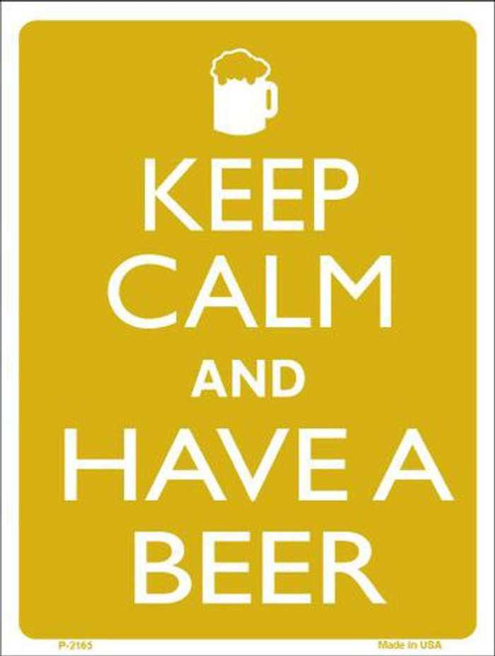 Keep Calm And Have A Beer Metal Novelty Parking Sign P-2165