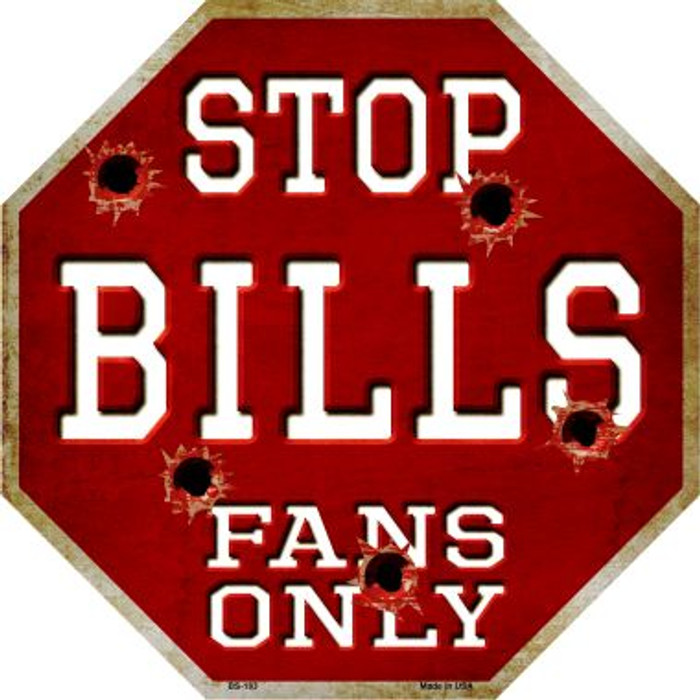 Bills Fans Only Metal Novelty Octagon Stop Sign BS-183