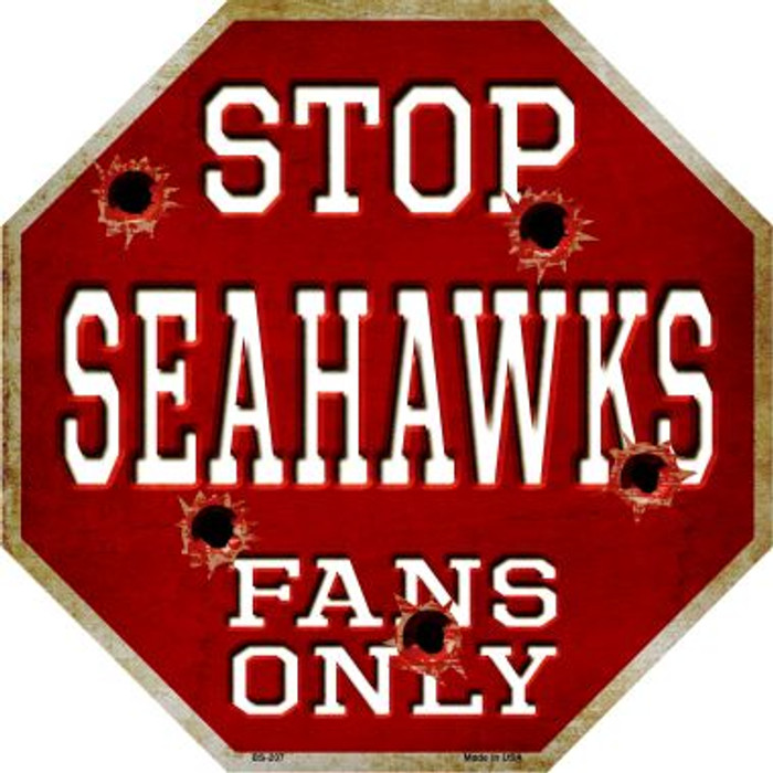 Seahawks Fans Only Metal Novelty Octagon Stop Sign BS-207