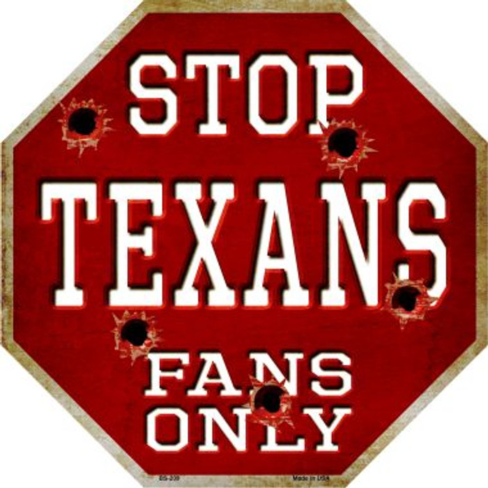 Texans Fans Only Metal Novelty Octagon Stop Sign BS-209