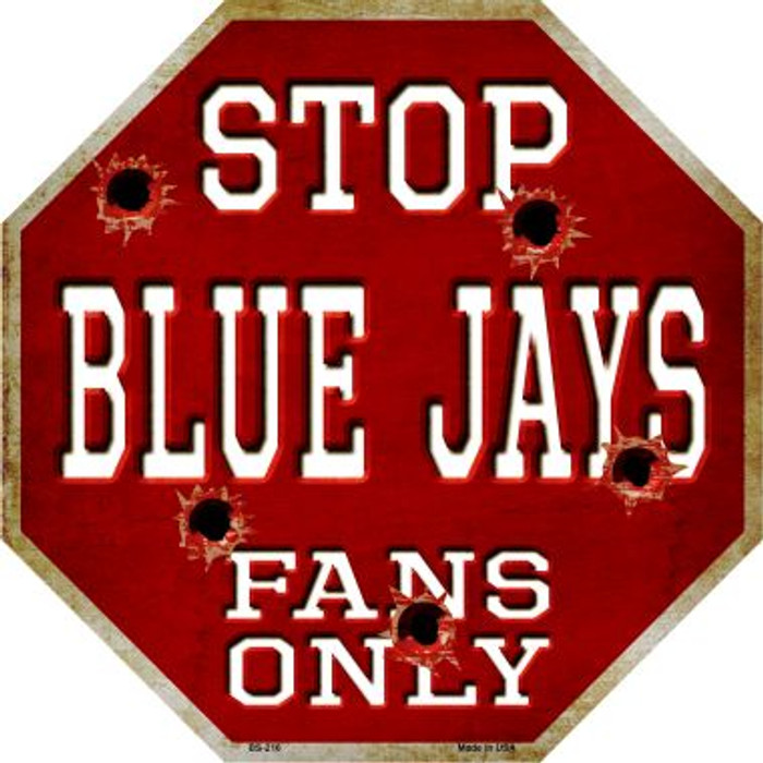 Blue Jays Fans Only Metal Novelty Octagon Stop Sign BS-216