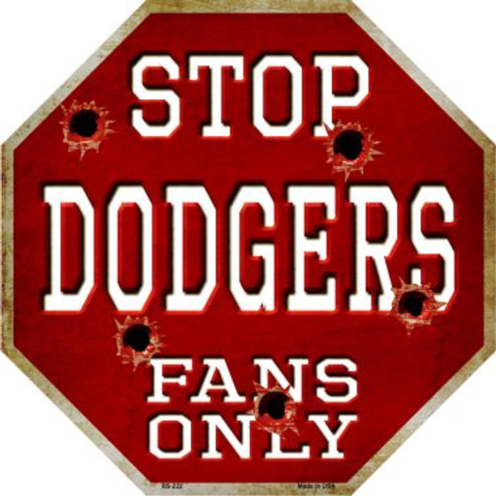 Dodgers Fans Only Metal Novelty Octagon Stop Sign BS-222