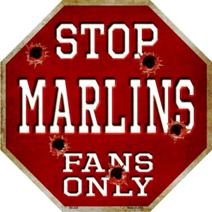 Marlins Fans Only Metal Novelty Octagon Stop Sign BS-226