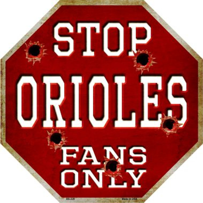 Orioles Fans Only Metal Novelty Octagon Stop Sign BS-229