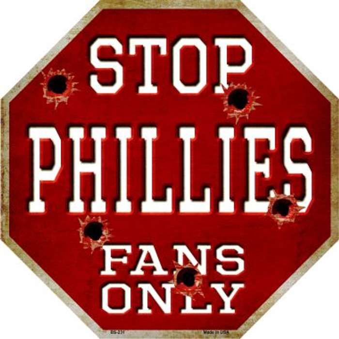 Phillies Fans Only Metal Novelty Octagon Stop Sign BS-231