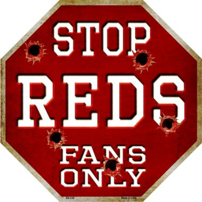 Reds Fans Only Metal Novelty Octagon Stop Sign BS-236