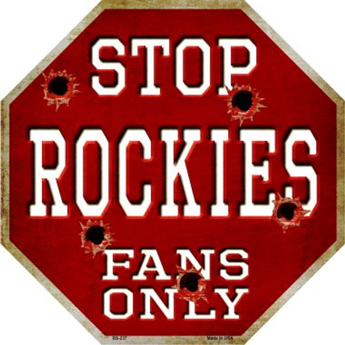 Rockies Fans Only Metal Novelty Octagon Stop Sign BS-237