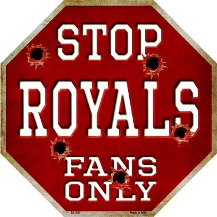 Royals Fans Only Metal Novelty Octagon Stop Sign BS-238